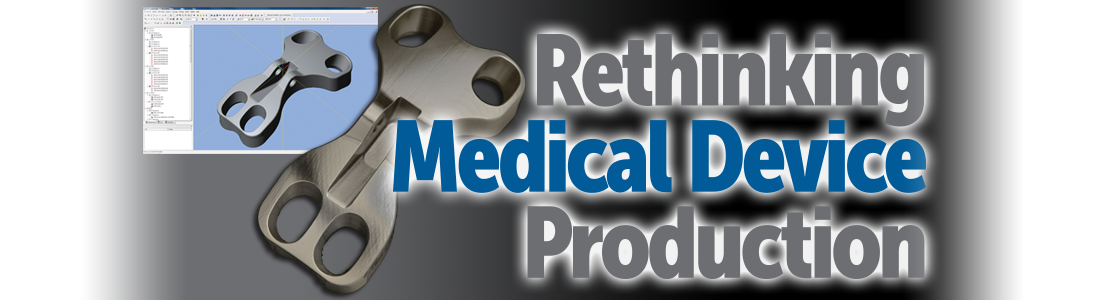 Rethinking Medical Device Production